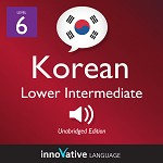 Audiobook Korean - Level 6: Lower Intermediate Korean: Volume 1