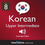 Audiobook Korean - Level 8: Upper Intermediate Korean: Volume 1