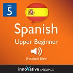 Audiobook Spanish - Level 5: Upper Beginner Spanish: Volume 1