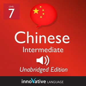 [Audiobook] Learn Chinese - Level 7: Intermediate Chinese, Volume 1