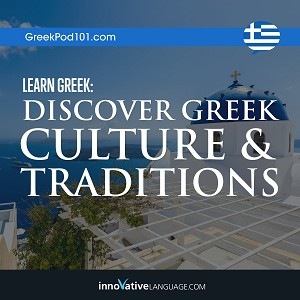 Audiobook Greek: Discover Greek Culture & Traditions