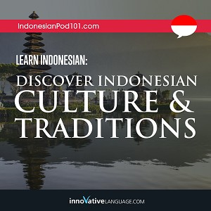 [Audiobook] Learn Indonesian: Discover Indonesian Culture & Traditions