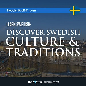 Learn Swedish: Discover Swedish Culture & Traditions
