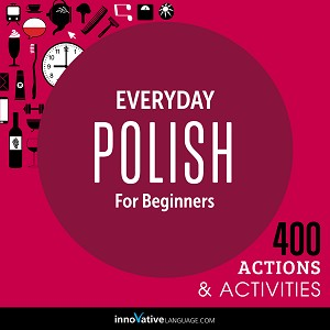 [Audiobook] Everyday Polish for Beginners - 400 Actions & Activities