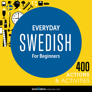 [Audiobook] Everyday Swedish for Beginners - 400 Actions & Activities