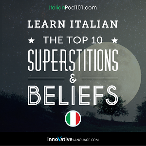 [Audiobook] Learn Italian: The Top 10 Superstitions & Beliefs