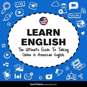 [Audiobook] Learn English: The Ultimate Guide to Talking Online in American English