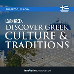 Learn Greek: Discover Greek Culture & Traditions