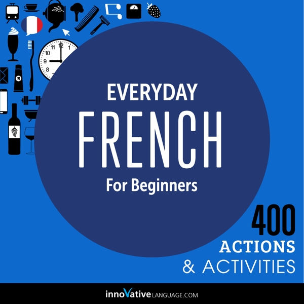 [Audiobook] Everyday French for Beginners - 400 Actions & Activities