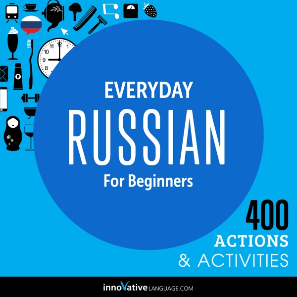 [Audiobook] Everyday Russian for Beginners - 400 Actions & Activities