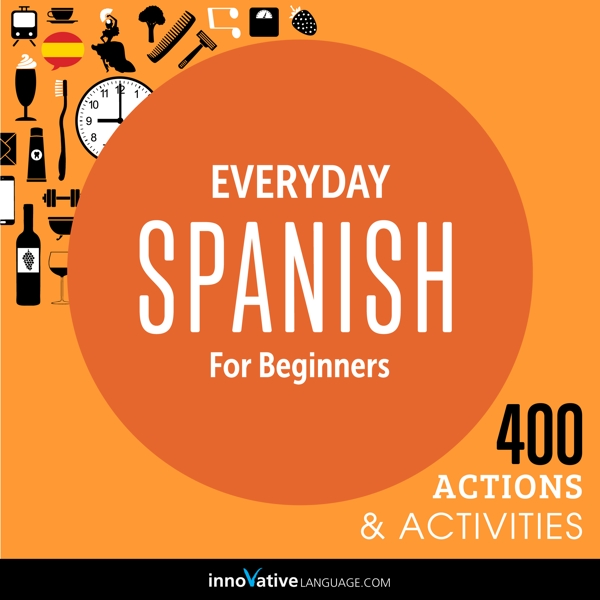[Audiobook] Everyday Spanish for Beginners - 400 Actions & Activities