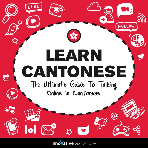 [Audiobook] Learn Cantonese: The Ultimate Guide to Talking Online in Cantonese