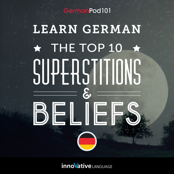 [Audiobook] Learn German: The Top 10 Superstitions & Beliefs